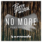 No More (Pierce Fulton Remix) by Pierce Fulton