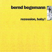 Rezession, Baby! by Bernd Begemann
