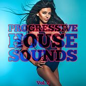 Progressive House Sounds, Vol. 2 by Various Artists