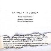 La voz a ti debida by Coral Sine Nomine