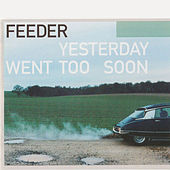 Yesterday Went Too Soon by Feeder