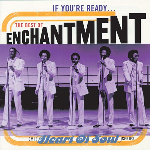 If You're Ready: The Best Of Enchantment by Enchantment