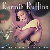 World On A String by Kermit Ruffins