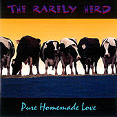 Pure Homemade Love by The Rarely Herd