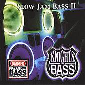Slow Jam Bass, Vol. 2 by Knights Of Bass