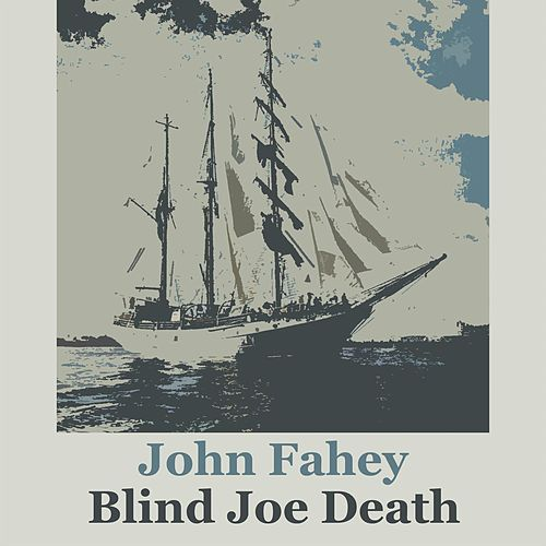 Blind Joe Death von John Fahey