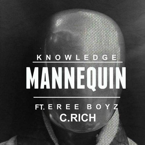 Mannequin (feat. Eree Boyz & C.Rich) by Knowledge
