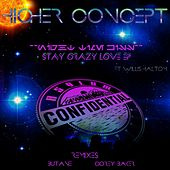 Stay Crazy Love - Single by The Higher Concept