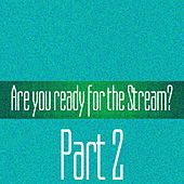 Are You Ready For The Stream?, Pt. 2 - EP by Various Artists