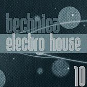 Technica Electro House, Vol. 10 - EP by Various Artists