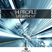 Life Without - EP by Hi Profile