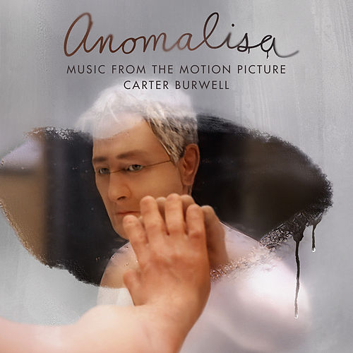 Anomalisa (Deluxe Edition) [Music from the Motion Picture] by Carter Burwell