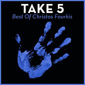 Take 5 - Best Of Christos Fourkis by Christos Fourkis
