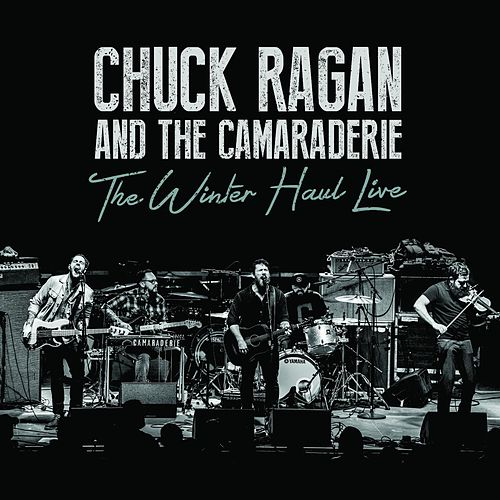 The Winter Haul Live by Chuck Ragan