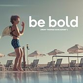Be Bold (From
