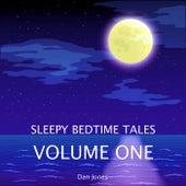 Sleepy Bedtime Tales, Vol. One by Dan Jones