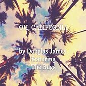 Oh California (feat. The Bugs) by Douglas James
