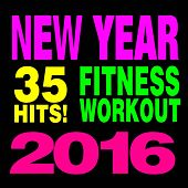 35 Hits! Fitness & Workout (New Year 2016) by The Workout Heroes
