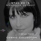 Stay (2015 Cosmic Collection), Pt. 2 by Marcella Detroit