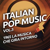 1965 La musica che gira intorno - Italian pop music vol. 3 by Various Artists