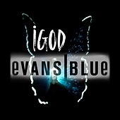 iGod by Evans Blue