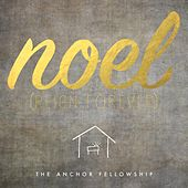 Noel (Reign Forever) by The Anchor Fellowship