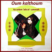 Ya Salam 'ala Al - Ummah (Live) von Oum Kalthoum