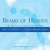 Beams of Heaven by conductor James Abbington
