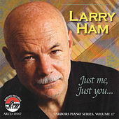 Just Me, Just You... by Larry Ham