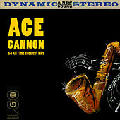 54 All Time Greatest Hits by Ace Cannon