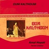Amal Hayati (Concert version complète) von Oum Kalthoum