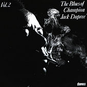The Blues Of Champion Jack Dupree Vol. 2 by Champion Jack Dupree