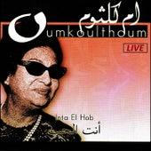 Inta El Hob (Live) von Oum Kalthoum