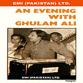 An Evening With Ghulam Ali by Ghulam Ali
