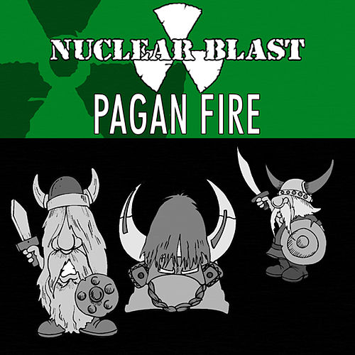 Nuclear Blast Presents Pagan Fire by Various Artists