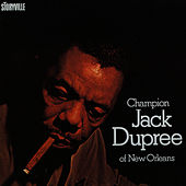 Champion Jack Dupree Of New Orleans by Champion Jack Dupree