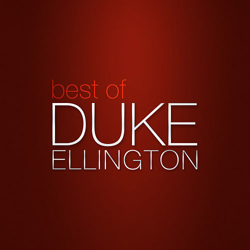 Best of Duke Ellington by Duke Ellington