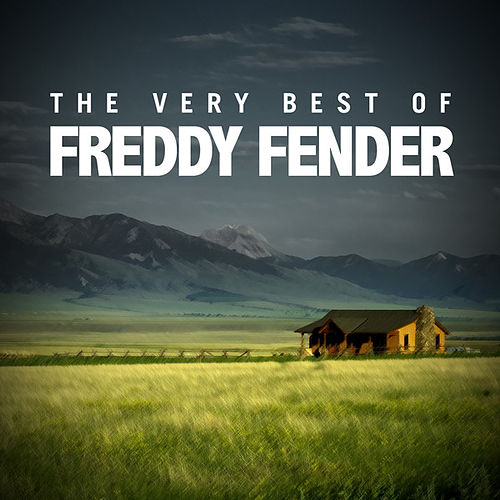 The Very Best of Freddy Fender by Freddy Fender