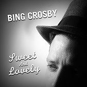 Sweet and Lovely by Bing Crosby