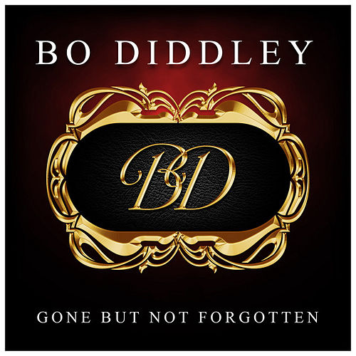Gone But Not Forgotten by Bo Diddley