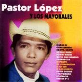 Pastor López y los Mayorales by Pastor Lopez
