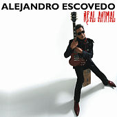Real Animal by Alejandro Escovedo
