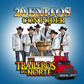 20 Exitos Con Poder by Los Traileros Del Norte