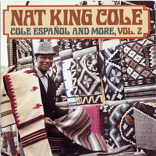 More Cole Espanol by Nat King Cole