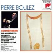 Schoenberg:  Die Jakobsleiter, Chamber Symphony No. 1, Accompaniment to a Cinematographic Scene by Pierre Boulez