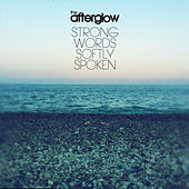 Strong Words Softly Spoken by Afterglow (60's)