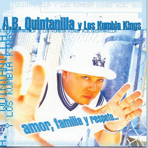 Amor, Familia Y Respeto by A.B. Quintanilla Y Los Kumbia Kings