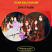 Sirit Il Hubb (Live) von Oum Kalthoum