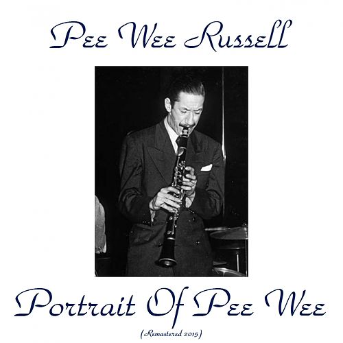 Portrait of Pee Wee (Remastered 2015) von Pee Wee Russell