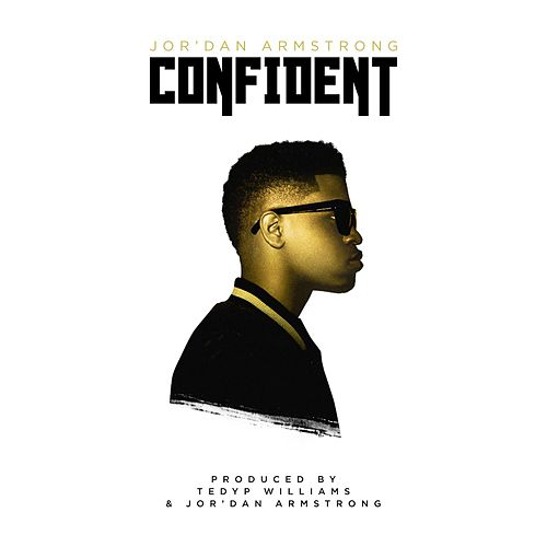 Confident by Jor'dan Armstrong